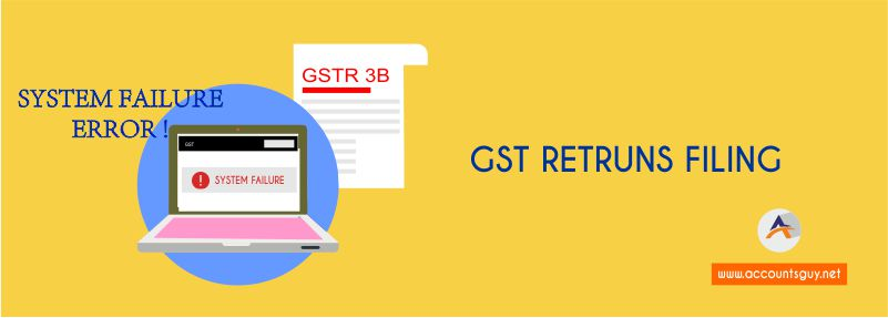 System Failure Error in GST Portal